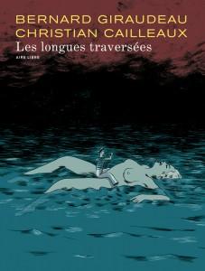 Bande Dessinée : Les dernières traversées de Bernard Giraudeau