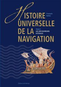 Histoire universelle de la navigation: Tome 1, Les découvreurs d'étoiles – François Bellec