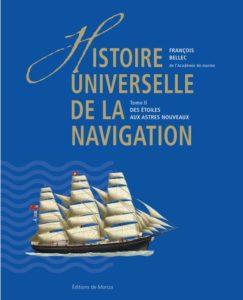 Histoire universelle de la navigation: Tome 2, Des étoiles aux astres nouveaux – François Bellec